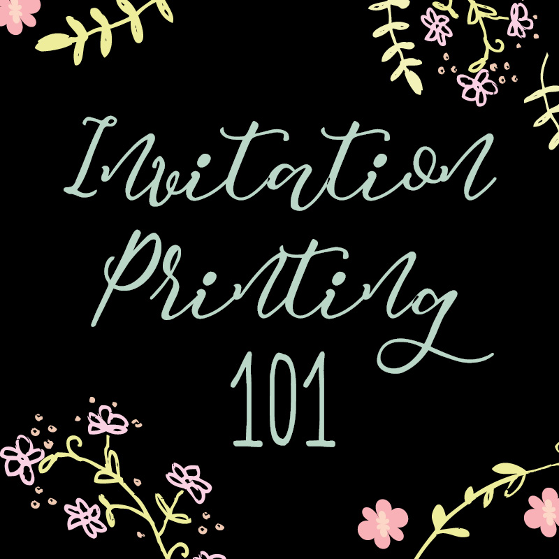 Invitation Printing 101 Graphic, Chalkboard style with illustrated floral details and calligraphy style font